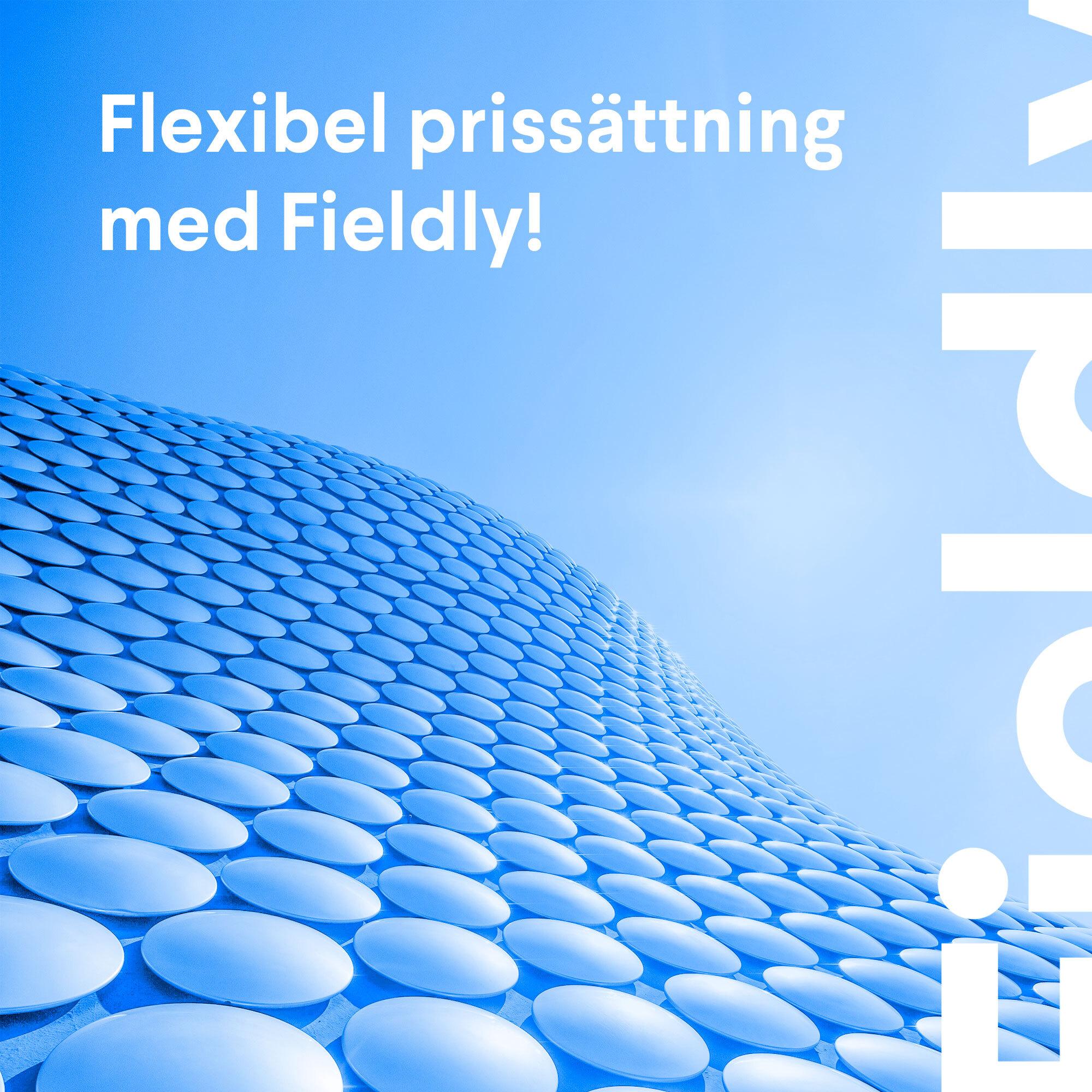Flexibel prissättning med Fieldly!