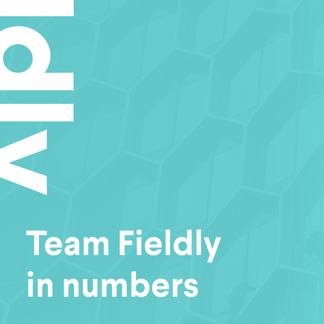 Team Fieldly in Numbers!