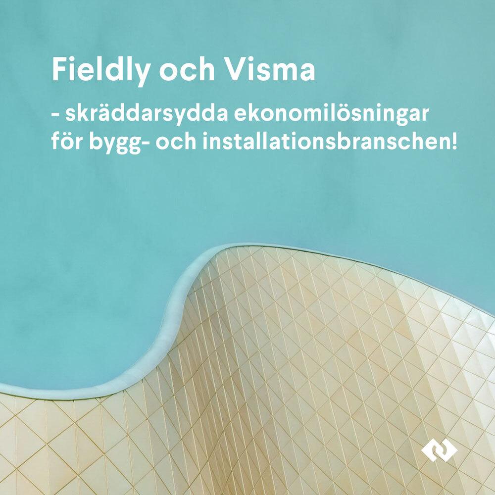 Fieldly och Visma - skräddarsydda ekonomilösningar för dig inom bygg- och installation!
