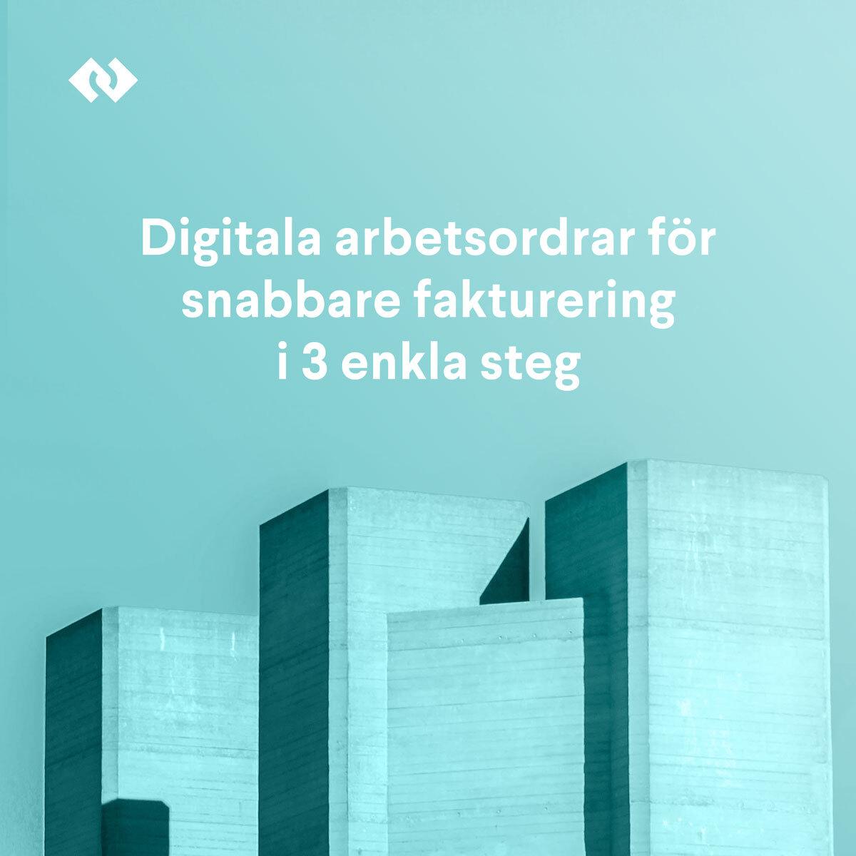 Digitala arbetsordrar för snabbare fakturering i 3 enkla steg