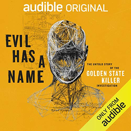 Evil Has a Name: The Untold Story of the Golden State Killer Investigation