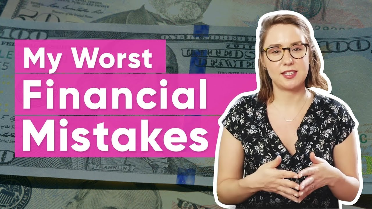 My 7 Worst Financial Decisions | The Financial Diet - YouTube