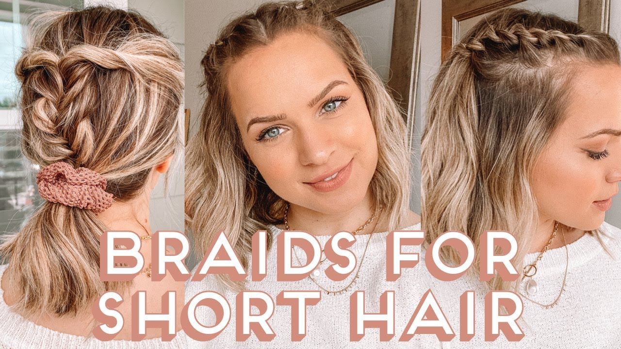 Braids for SHORT HAIR... Hairstyles you need to try - Kayley ...
