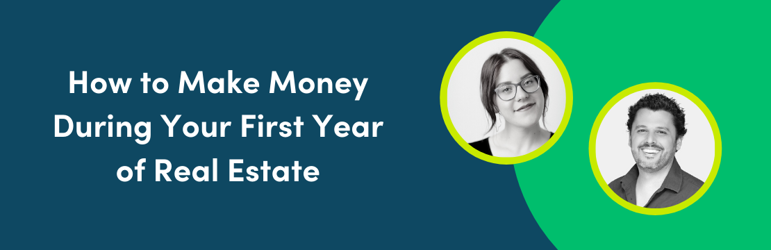 How to Make money during your first year as a real estate agent