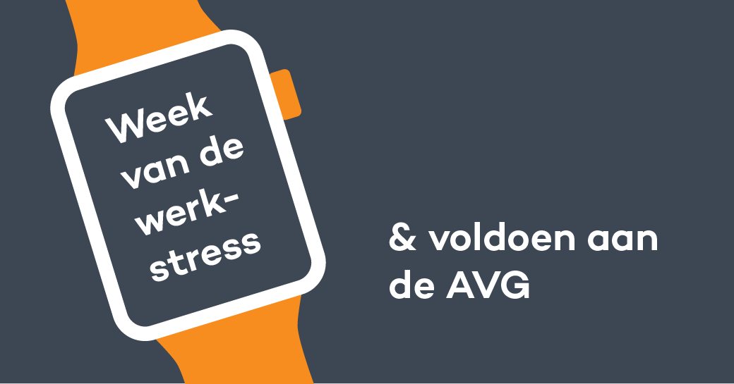 Week van de werkstress & voldoen aan de AVG