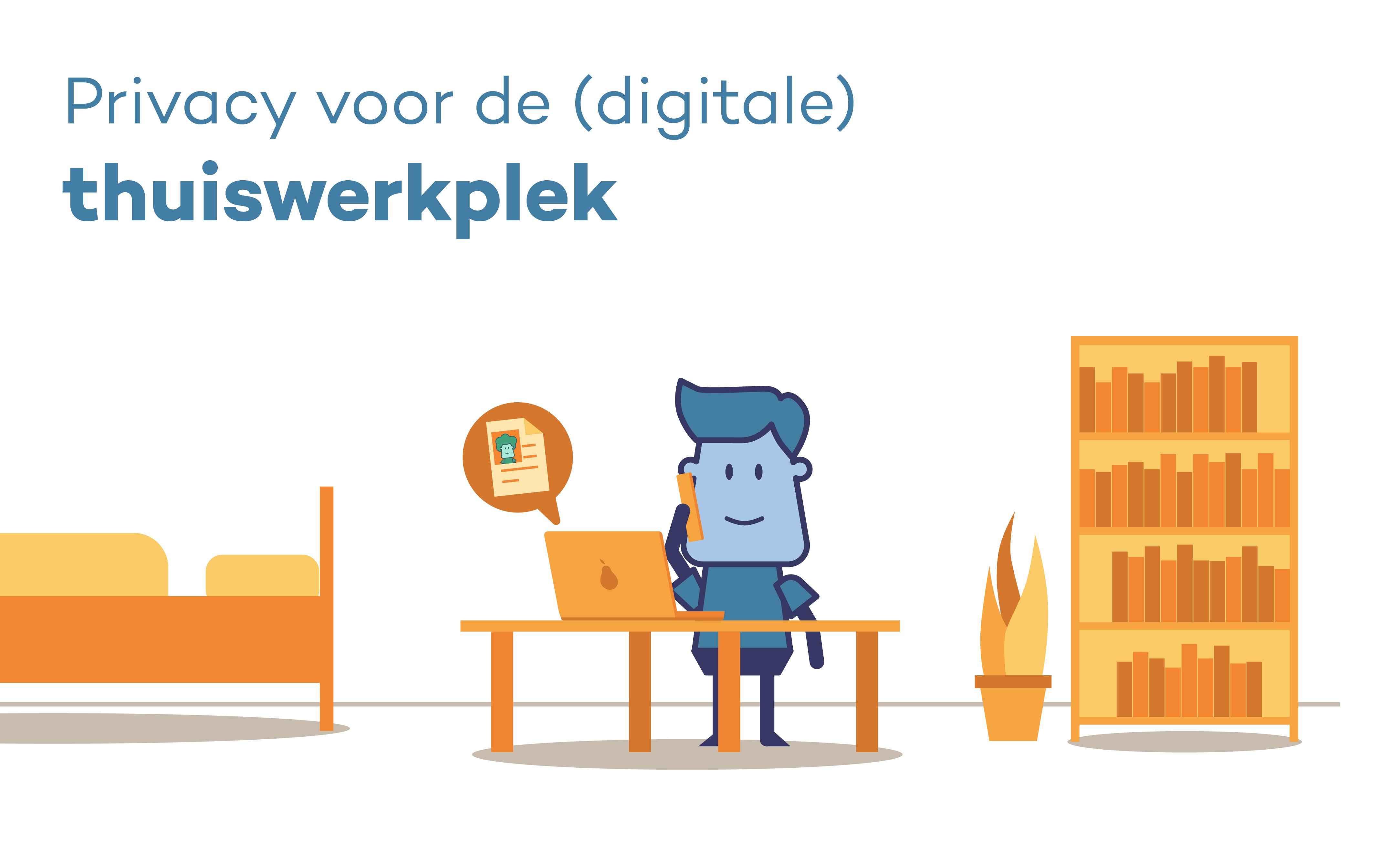 Privacy voor de (digitale) thuiswerkplek