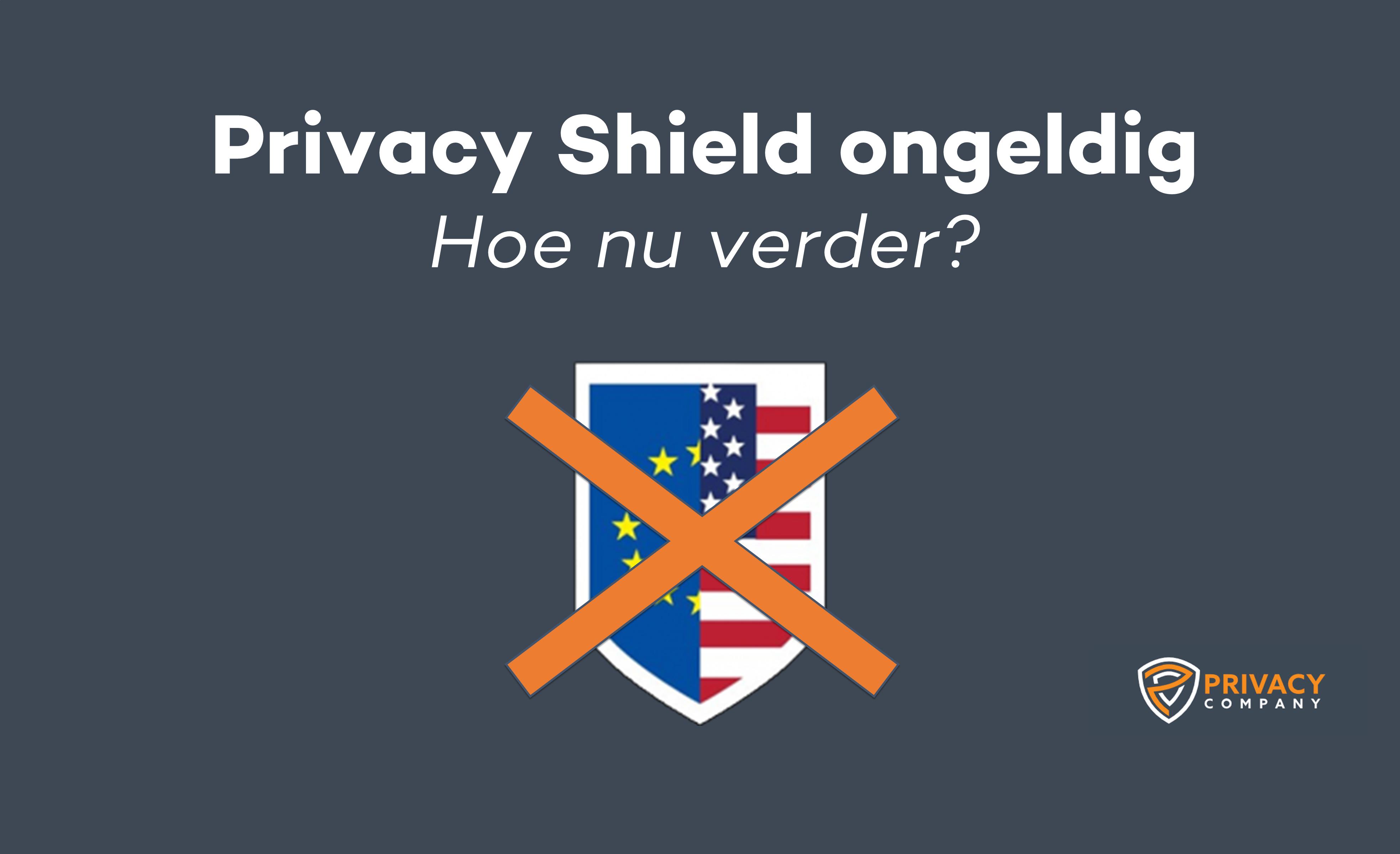 Privacy Shield ongeldig verklaard door het Europese Hof van Justitie