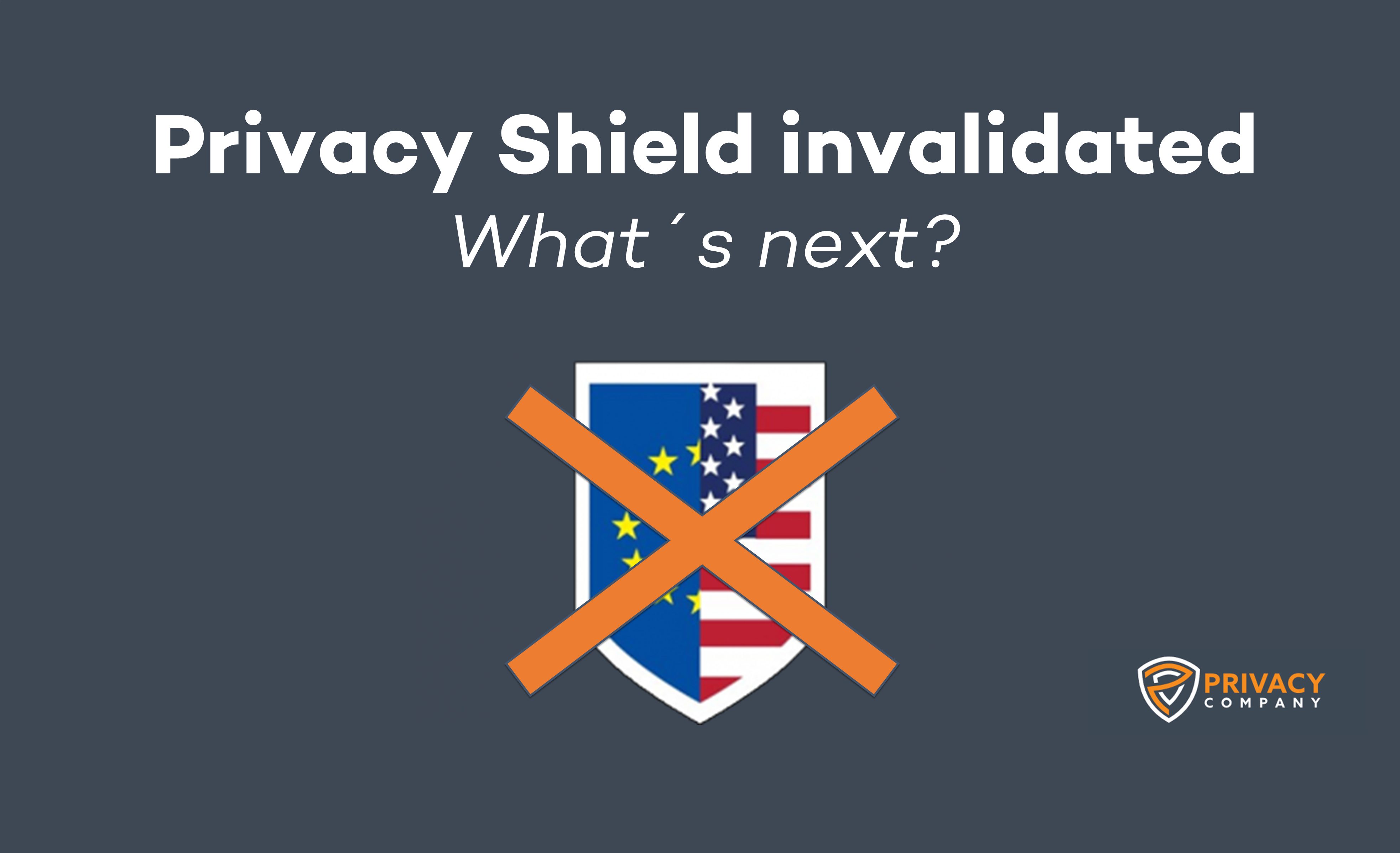 The European Court of Justice invalidated the EU-US Privacy Shield‍