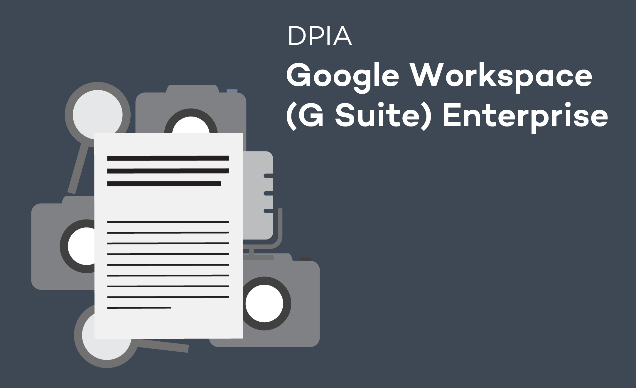 Privacy assessment Google Workspace (G Suite) Enterprise : Dutch government consults Dutch Data Protection Authority on high privacy risks