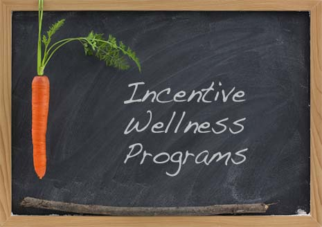 Incentive Wellness Programs use rewards and punishments
