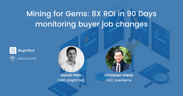 BrightTALK sees 8X ROI within 90 days by monitoring when their customers and buyers switch companies