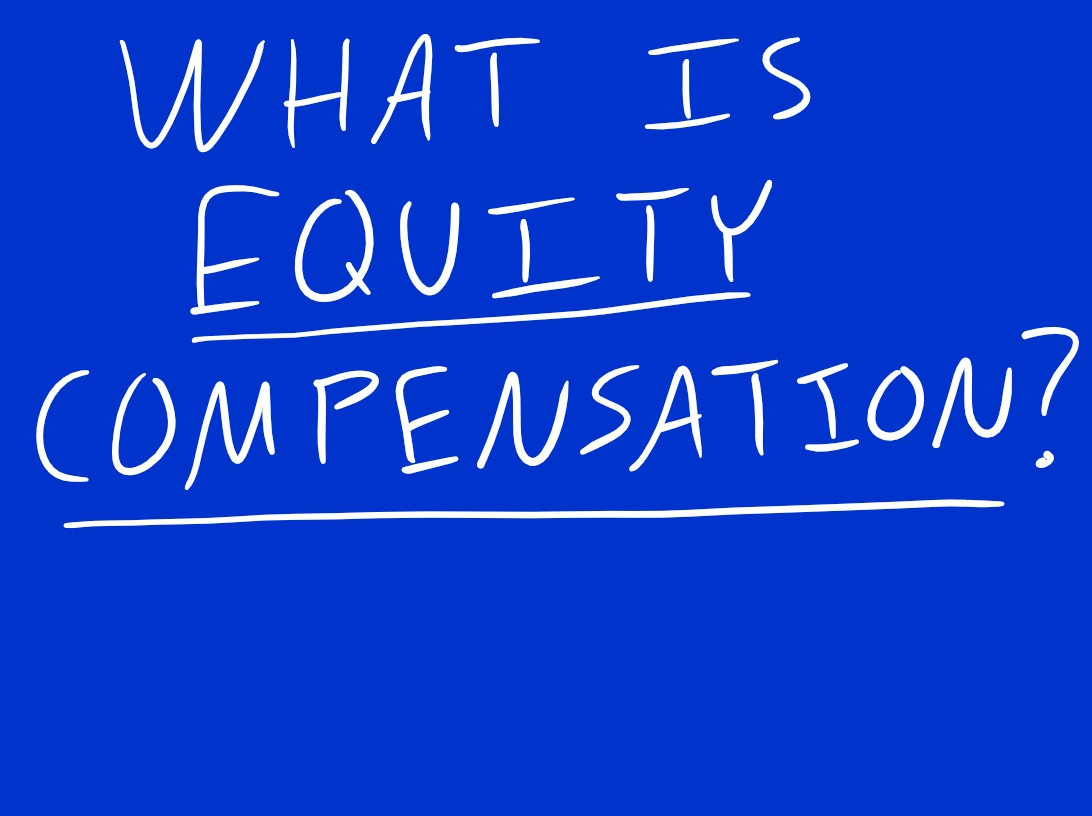 Your Definitive Guide to Equity Compensation