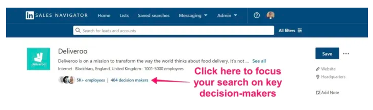 In Sales Navigator, the number of decision makers is displayed below the company you had searched for. Click on it to focus your search on key decision-makers.