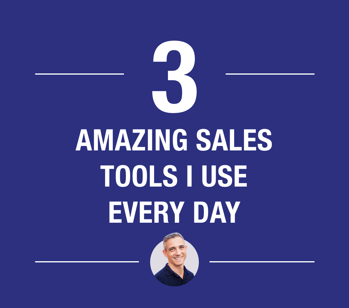 3 Amazing Sales Tools I Use Every Day