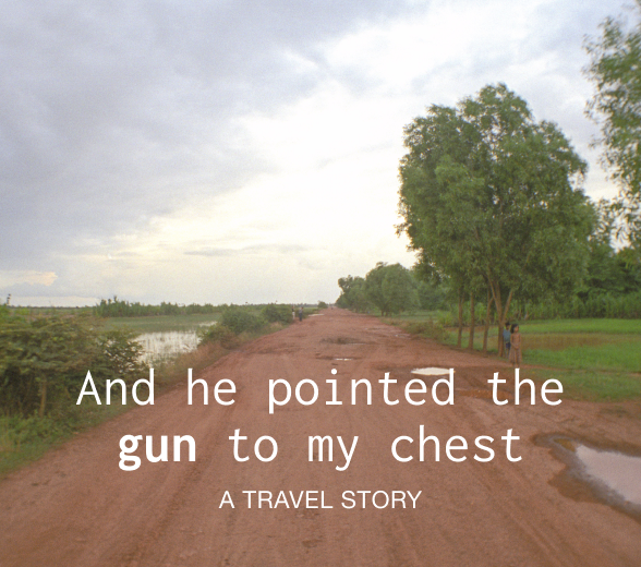 """ចេញពីរថយន្ត"" - And he pointed the gun to my chest"