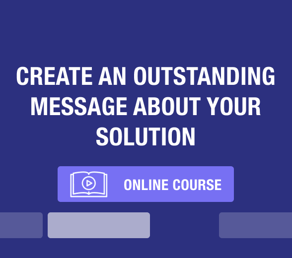 Create an Outstanding Message About Your Solution - Online course