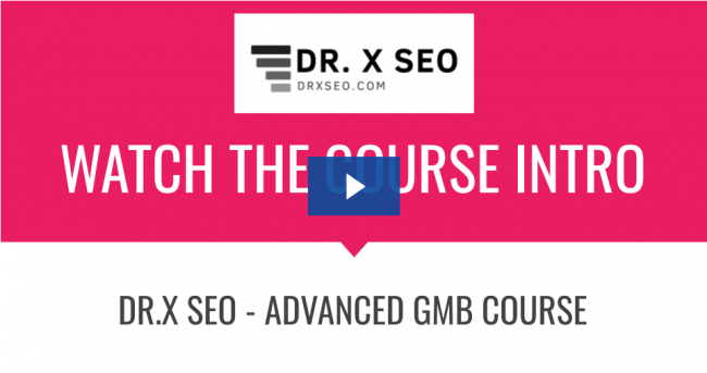 DR.X SEO – Advanced GMB Course