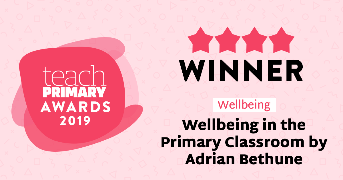 Wellbeing in the Primary Classroom - book - teachPrimary winner