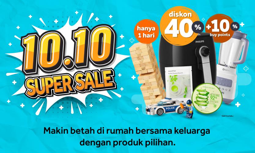 Ayo Serbu Diskon 40%+ 10% di 10.10 Super Sale, HANYA SATU HARI!
