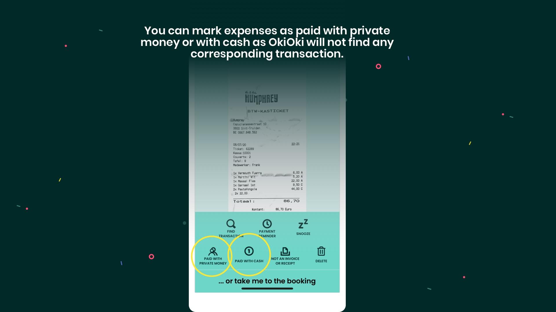 Uitgaven betaald met privé geld of cash zal OkiOki nooit kunnen terugvinden tussen je banktransacties. Aan jou dus om dit even aan te geven.