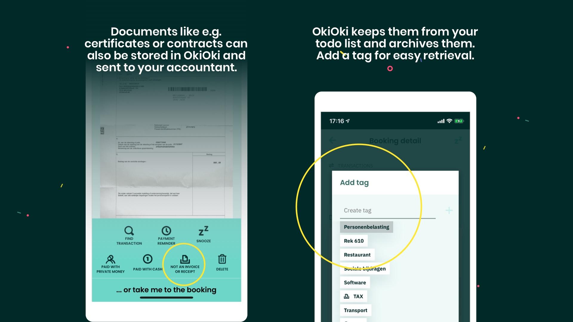 Sommige documenten zoals attesten moeten ook naar je accountant of wil je gewoon in OkiOki bewaren. OkiOki haalt ze van je takenlijstje en archiveert ze. Voeg een tag toe om ze later makkelijk terug te vinden.