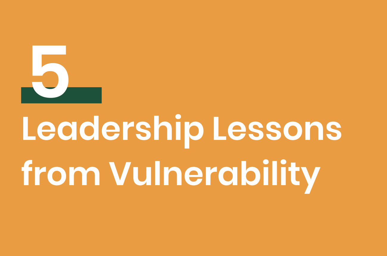 Five Leadership Lessons from Vulnerability