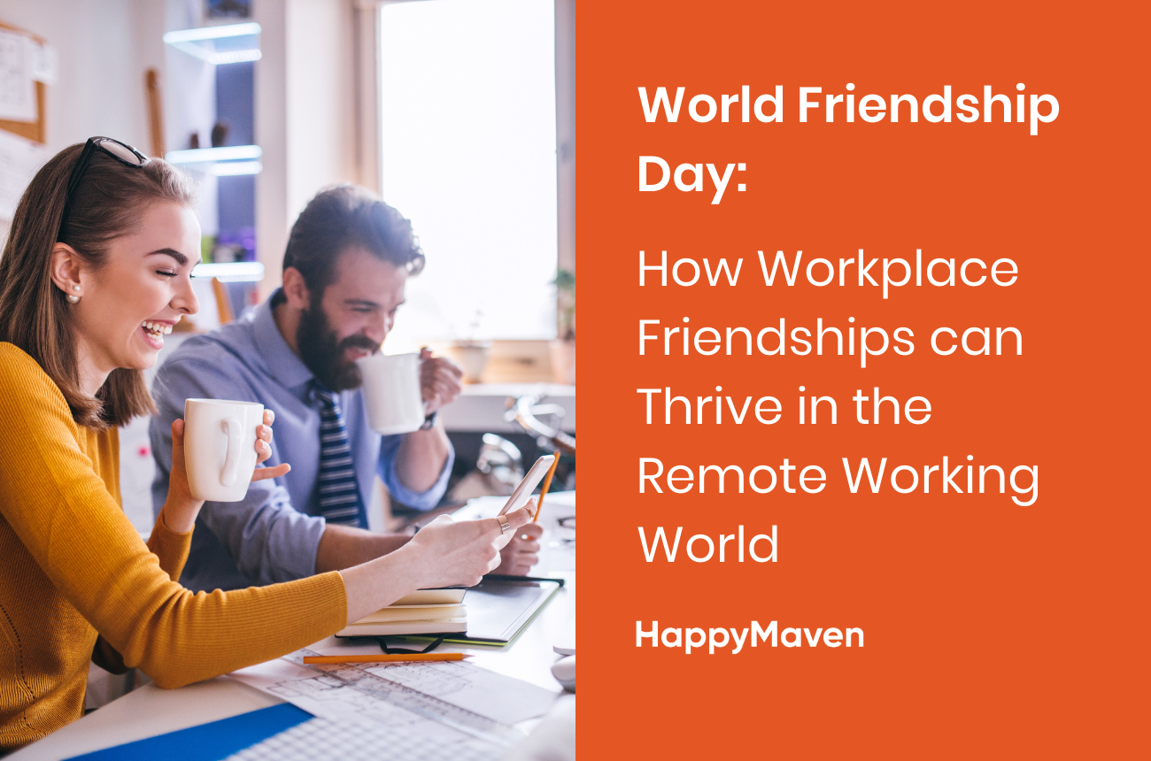 World Friendship Day: How Workplace Friendships can Thrive in the Remote Working World