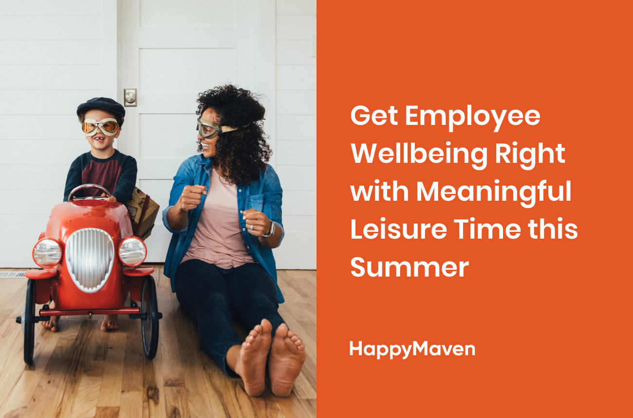 Get Employee Wellbeing Right with Meaningful Leisure Time this Summer