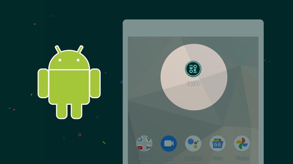 Comment ajouter l'application OkiOki à l'écran d'accueil de votre appareil Android