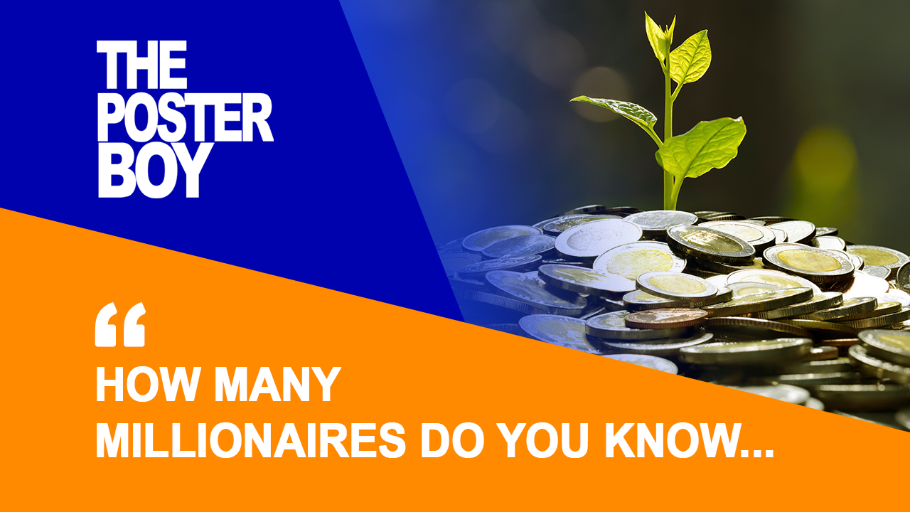 How many millionaires do you know...