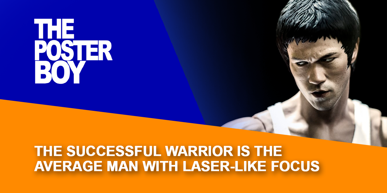 The successful warrior is the average man with laser-like focus