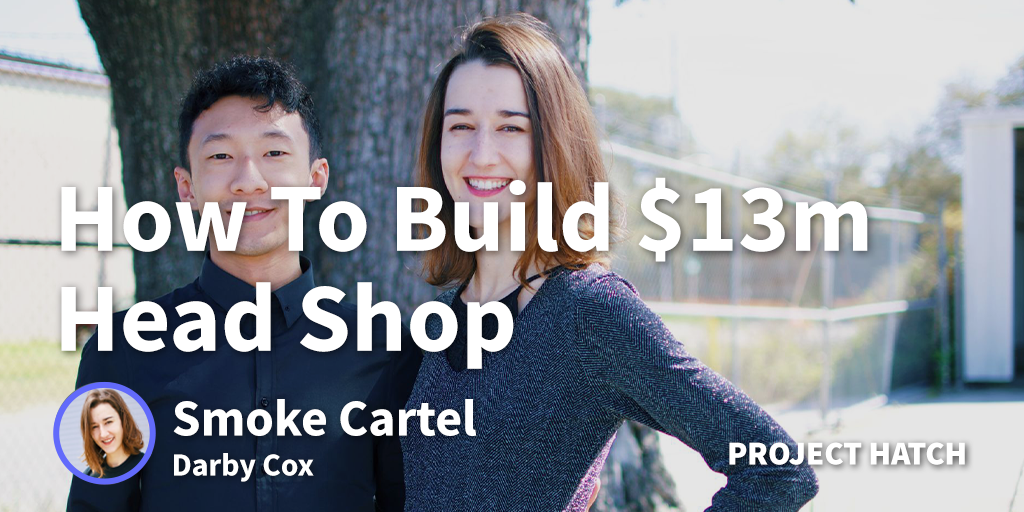 How to Start a Head Shop Worth $13m. Smoke Cartel - Darby Cox