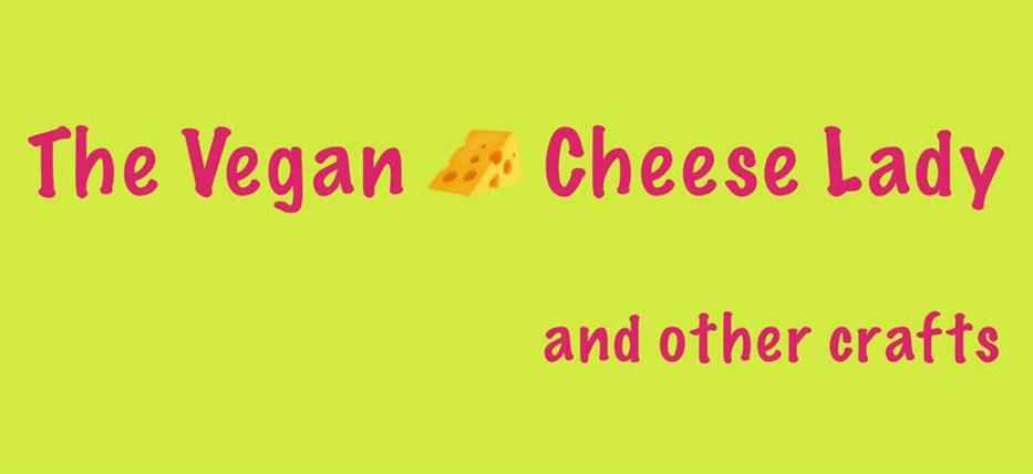 The Vegan Cheese Lady