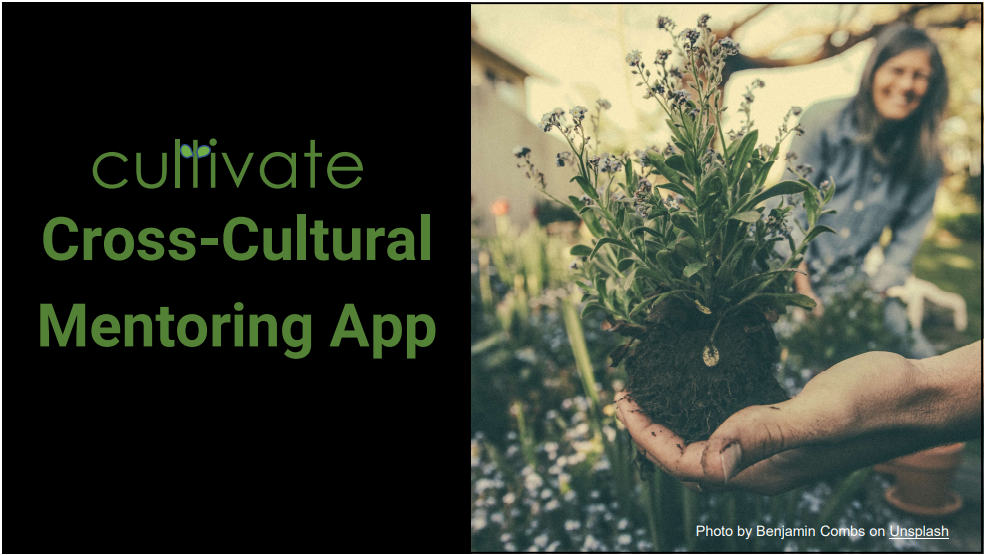 Cultivate: Cross-Cultural Mentoring App. Image of an uprooted flower and a blurred face in the background
