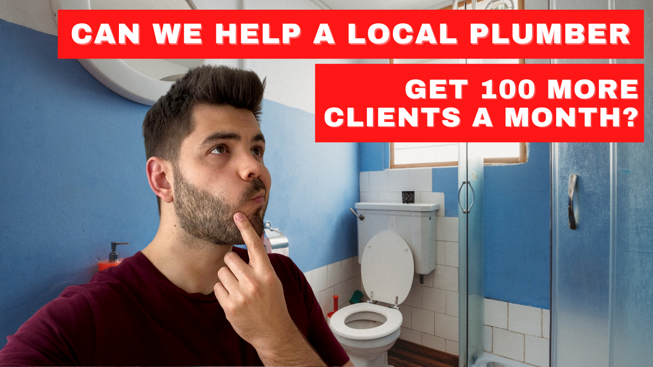 Helping A Local Plumber Get 100 New Clients 🚽