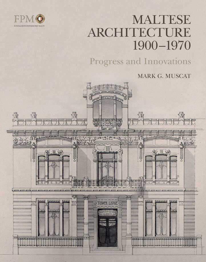 Maltese Architecture 1900-1970 - Progress and Innovations