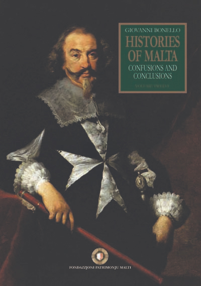 Histories of Malta – Confusions and Conclusions, Vol. 12