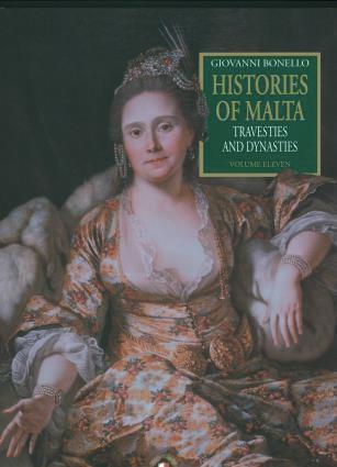 Histories of Malta – Travesties and Dynasties, Vol. 11