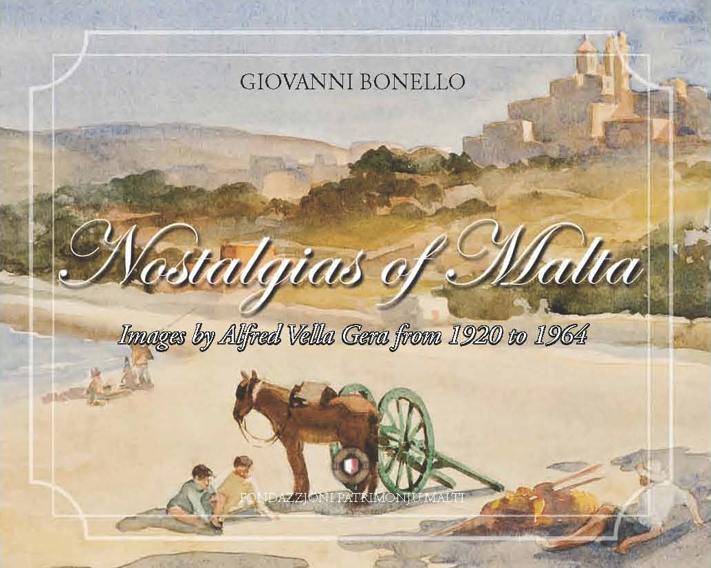 Nostalgias of Malta - Images by Alfred Vella Gera from 1920 to 1964