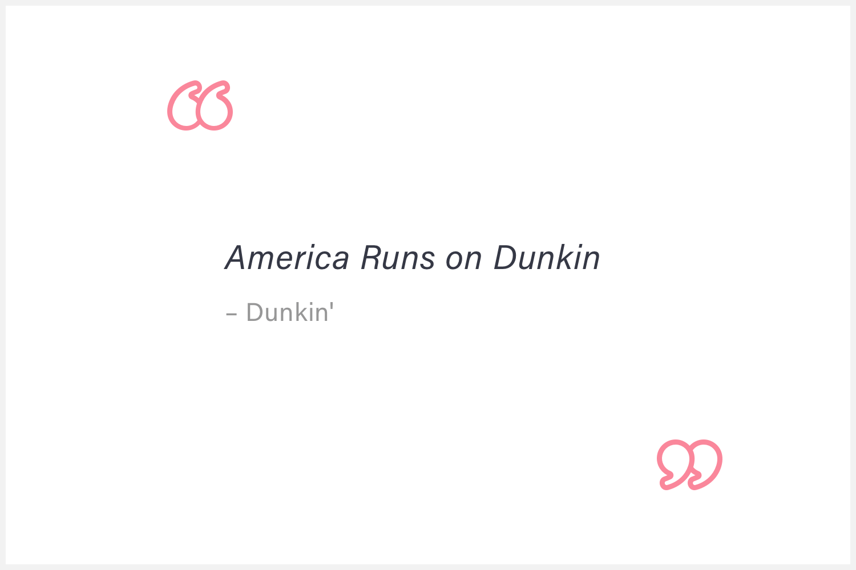 Quote: America runs on Dunkin.