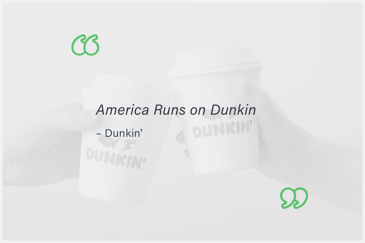 Quote: America runs on Dunkin.