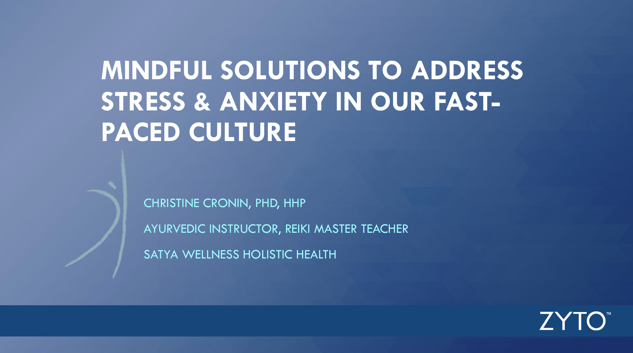 ZYTO Wellness Webinar – Mindful Solutions to Address Stress in Our Fast-Paced Culture