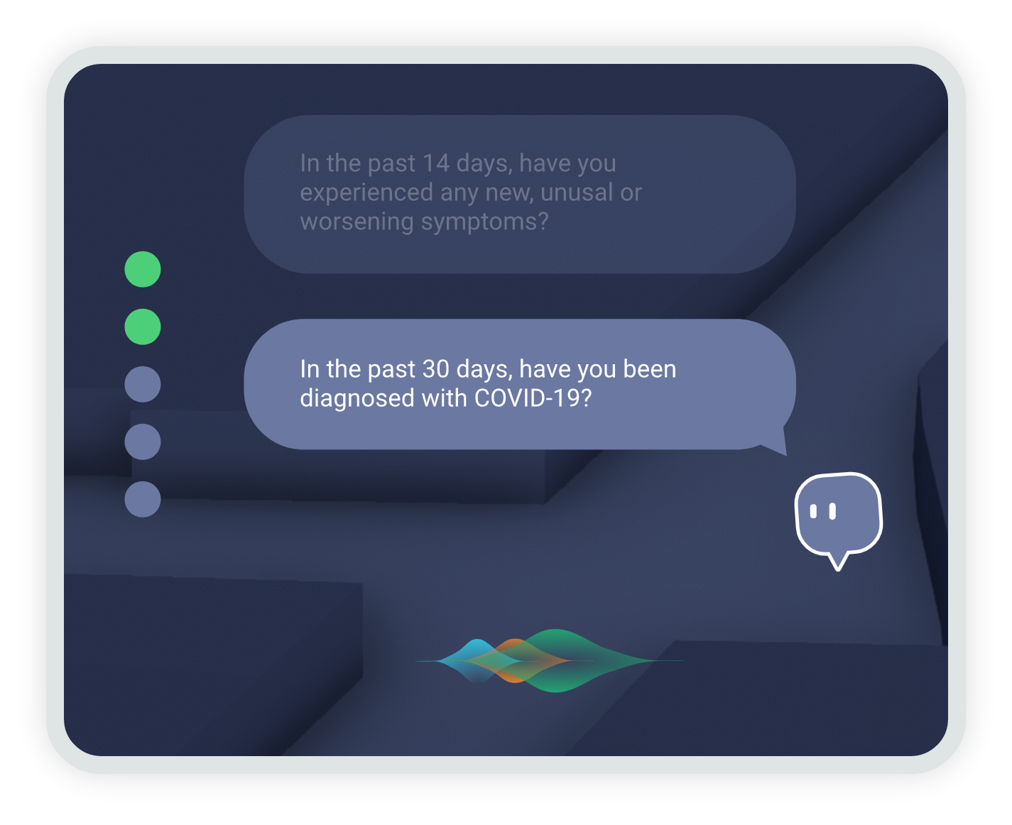 Interactive screen assistant asking COVID-19 survey questions.