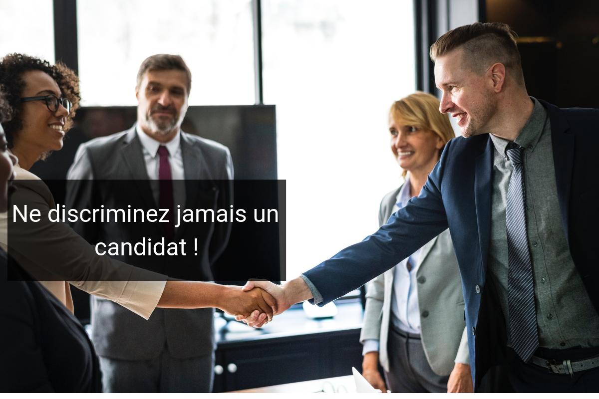 Les candidats sont protégés par le Code du Travail contre une discrimination à l'embauche