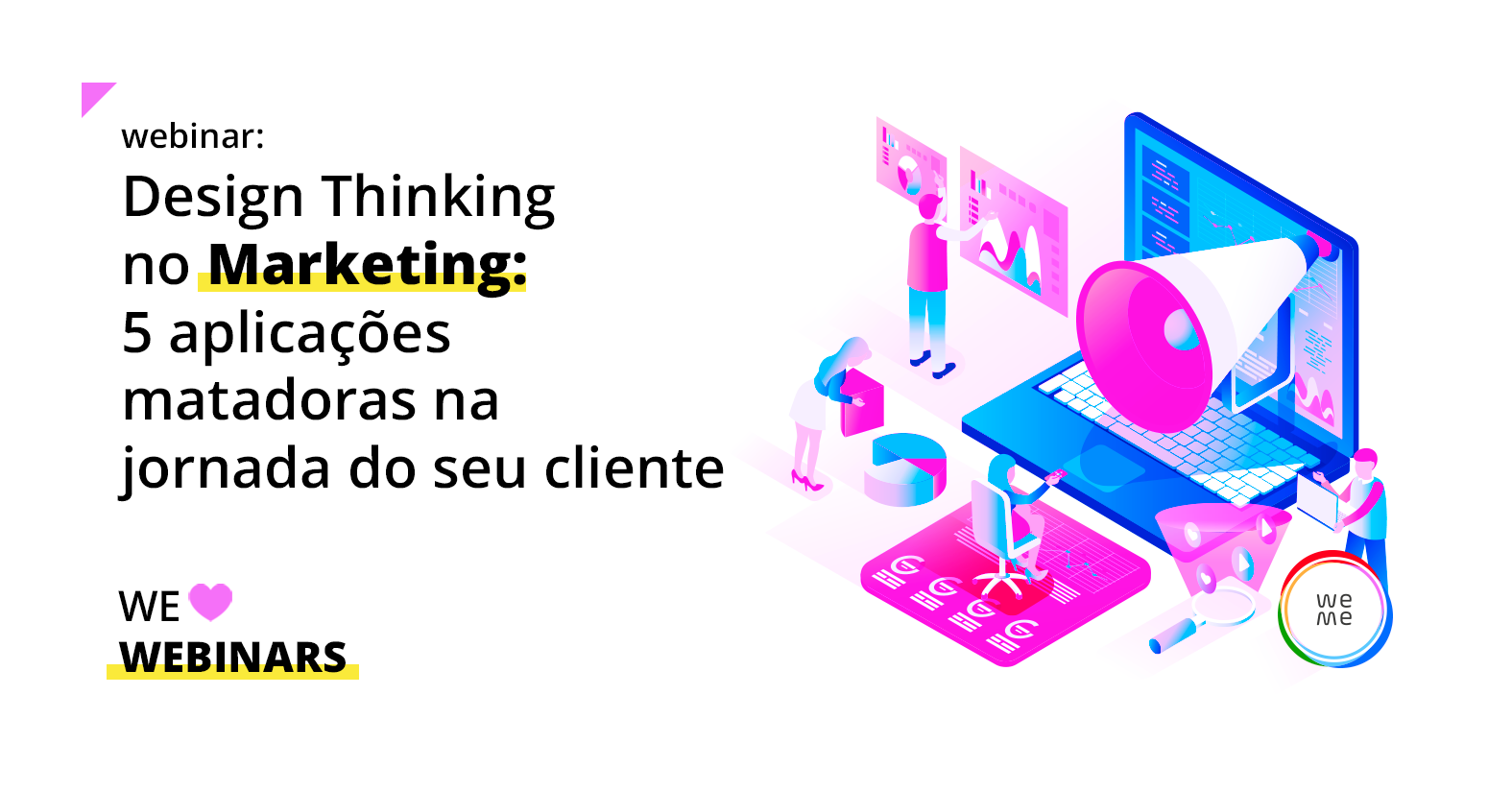 Design Thinking no Marketing: 5 aplicações matadoras na jornada do seu cliente