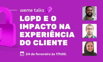 LGPD e o impacto na experiência do cliente
