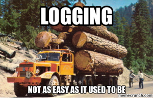 Logging - not as easy as it used to be