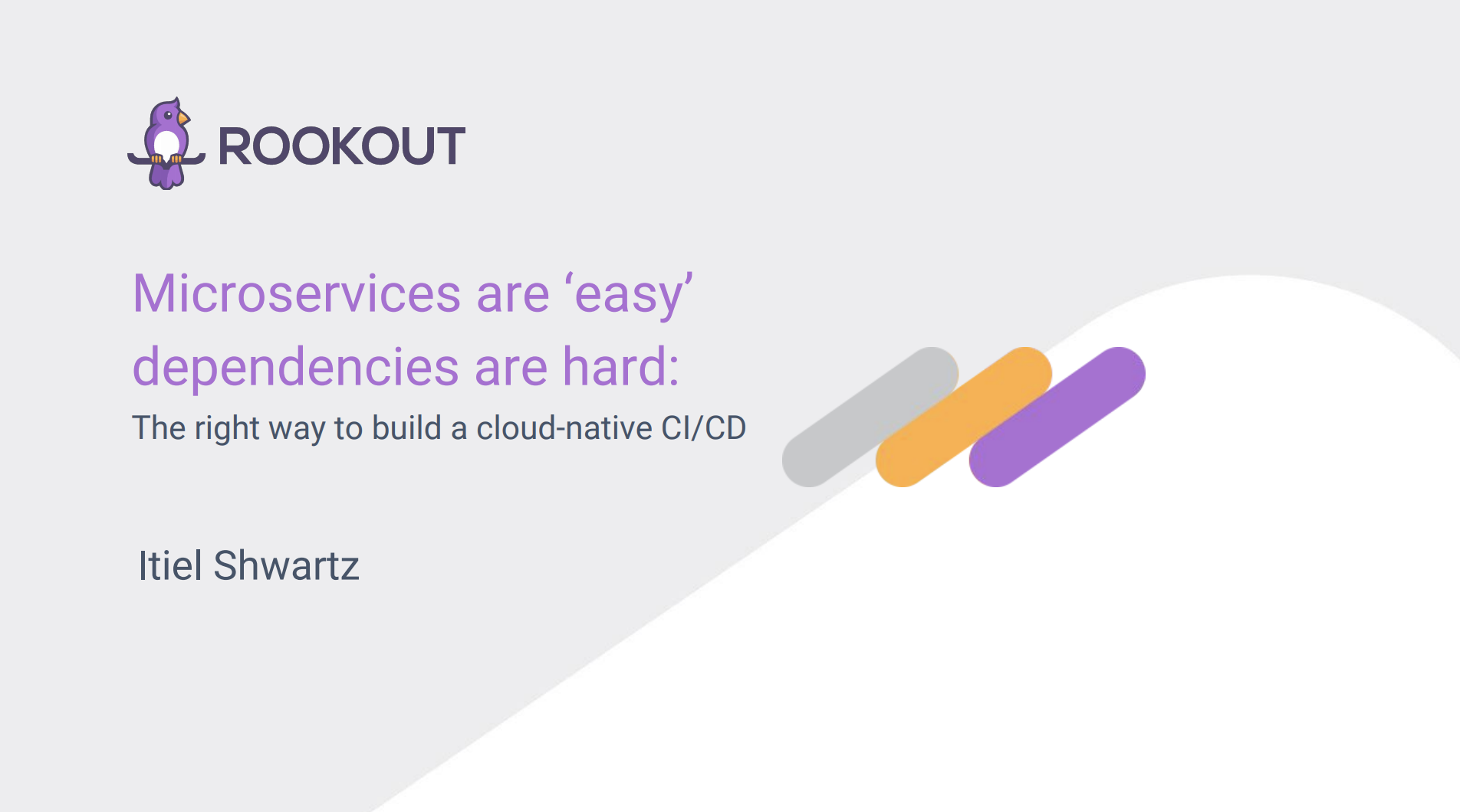Microservices are 'easy' - dependencies are hard
