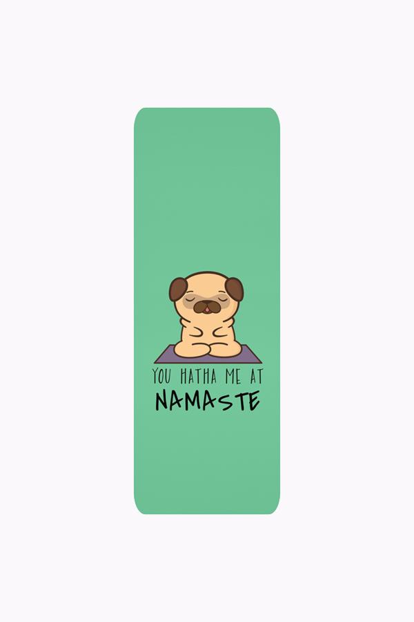 You Hatha Me At Namaste - Dog