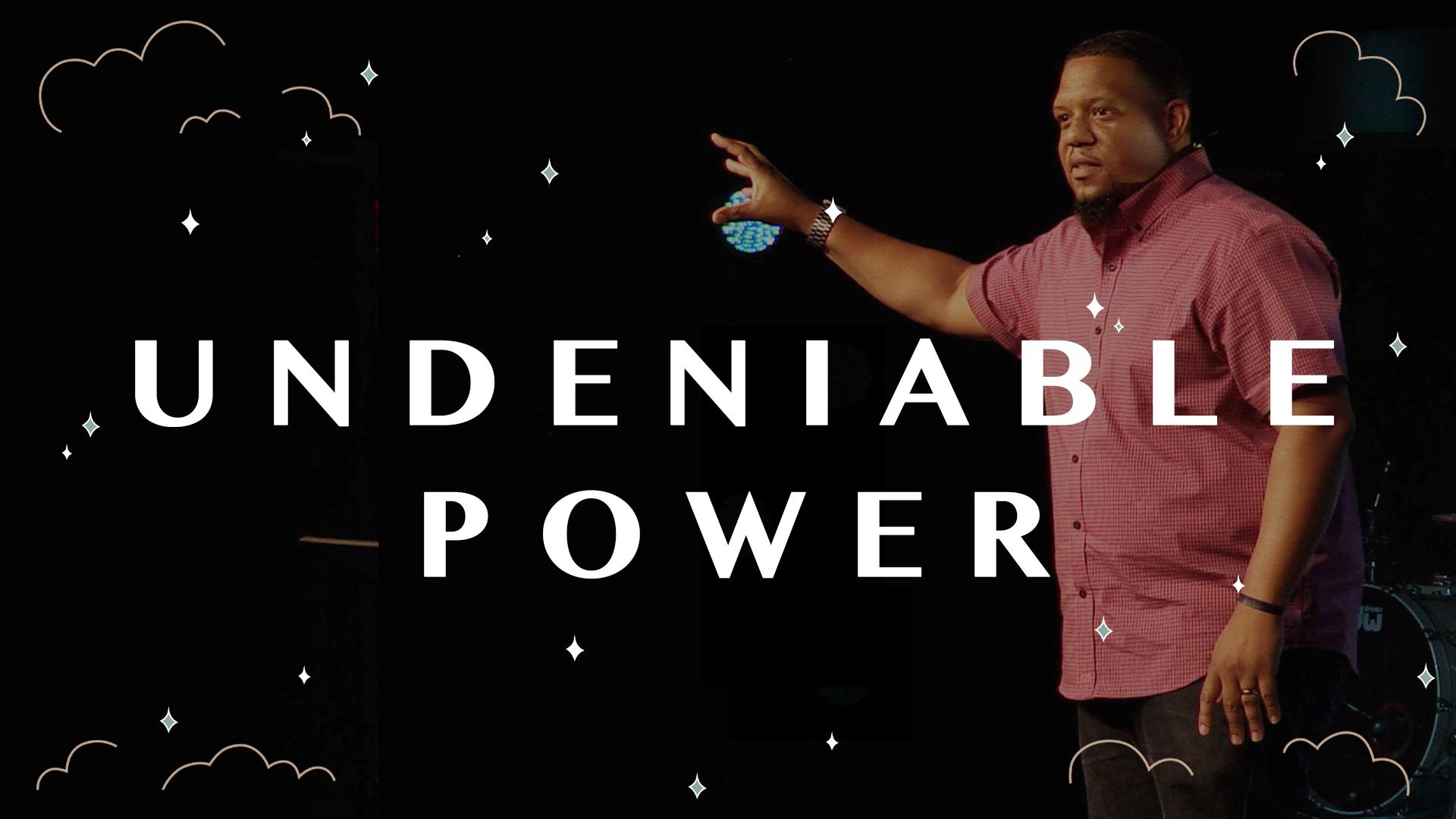 Undeniable Power